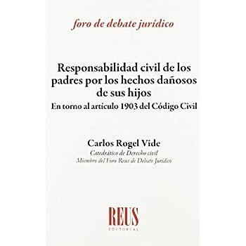Responsabilidad civil de los padres por los hechos dañosos de sus hijos: En torno al artículo 1903 del Código civil