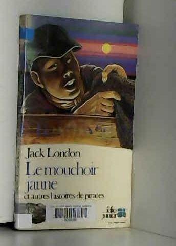 Le Mouchoir jaune et autres histoires de pirates par Jack London