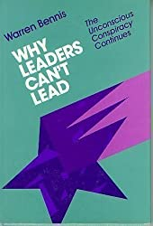 Why Leaders Can't Lead: Unconscious Conspiracy Continues (Jossey Bass Business and Management Series)