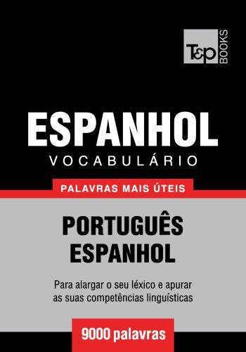 Vocabulário Português-Espanhol - 9000 palavras mais úteis (Portuguese Edition) por Andrey Taranov