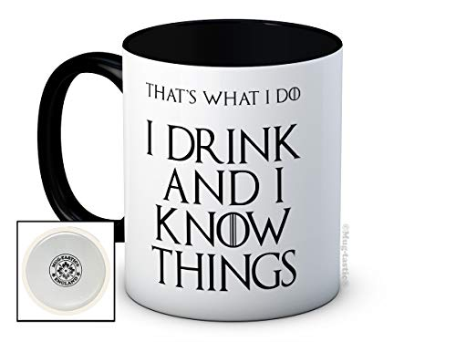 Taza I Drink and I Know Things (That 's what I Do) - Tyrion Lannister