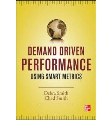 [(Demand Driven Performance)] [ By (author) Debra Smith, By (author) Chad Smith ] [December, 2013]