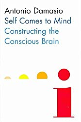 [(Self Comes to Mind : Constructing the Conscious Brain)] [By (author) Antonio Damasio ] published on (November, 2010)