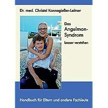 Das Angelman-Syndrom besser verstehen: Handbuch für Eltern und andere Fachleute