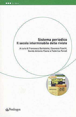Sistema periodico. Il secolo interminabile delle riviste