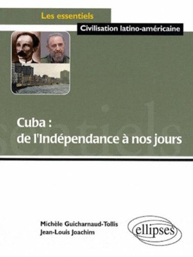 Cuba Independance A Nos Jours par Guicharnaud Joachim