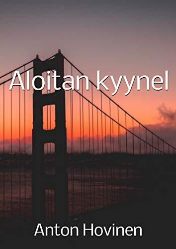 Aloitan kyynel (Finnish Edition) por Anton  Hovinen