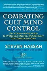 { Combating Cult Mind Control: The #1 Best-Selling Guide to Protection, Rescue, and Recovery from Destructive Cults } By Hassan, Steven ( Author ) 03-2015 [ Paperback ]