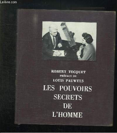 LES POUVOIRS SECRETS DE L HOMME. LE BILAN DU PARANORMAL.