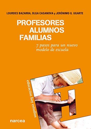Profesores, alumnos, familias: 7 Pasos para un nuevo modelo de escuela (Educación Hoy Estudios nº 107)