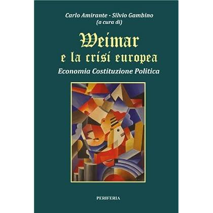 Weimar E La Crisi Europea (Economia Costituzione Politica)