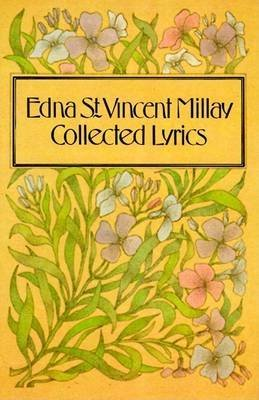 [Collected Lyrics] (By: Edna St. Vincent Millay) [published: August, 1991]