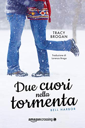 Due cuori nella tormenta (Bell Harbor Vol. 3) di [Brogan, Tracy]