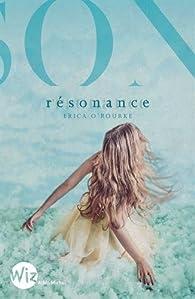 Dissonance, tome 2 : Résonance par Erika O'Rourke
