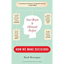 Your Brain Is (Almost) Perfect: How We Make Decisions by Read Montague (2007-09-25)