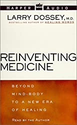 Reinventing Medicine by Larry Dossey (1999-09-08)
