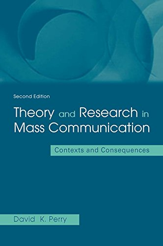 Theory and Research in Mass Communication: Contexts and Consequences (Lea's Communication (Hardcover))