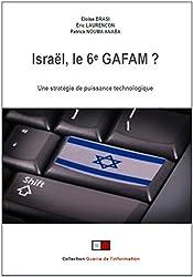 Israël, le 6e GAFAM ?: Une stratégie de puissance au travers des nouvelles technologies