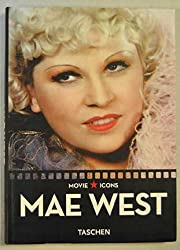 By Dominique Mainon - Mae West: The Statue of Libido (Movie Icons)