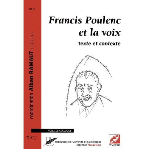 Francis Poulenc et la voix : texte et contexte