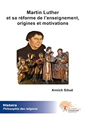 Martin Luther et sa réforme de l'enseignement, origines et motivations