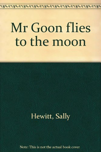 Mr Goon flies to the moon