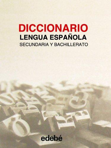 DICCIONARIO SECUNDARIA Y BACHILLERATO (NUEVA EDICIÓN.)