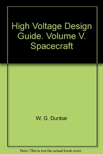 High Voltage Design Guide. Volume V. Spacecraft