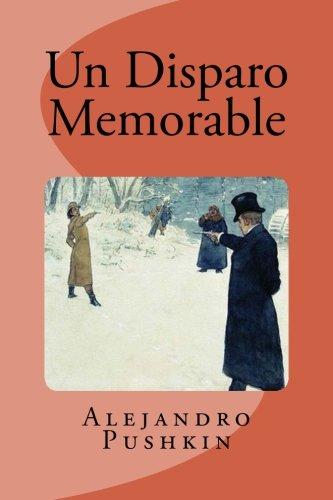 Un Disparo Memorable por Alejandro Pushkin