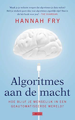 Algoritmes aan de macht (Dutch Edition)