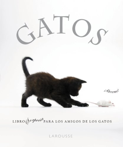 Gatos (Larousse - Libros Ilustrados/Prácticos - Ocio Y Naturaleza - Ocio) por Aa.Vv.