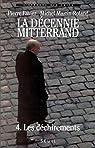 La Décennie Mitterrand. Les Déchirements par Favier