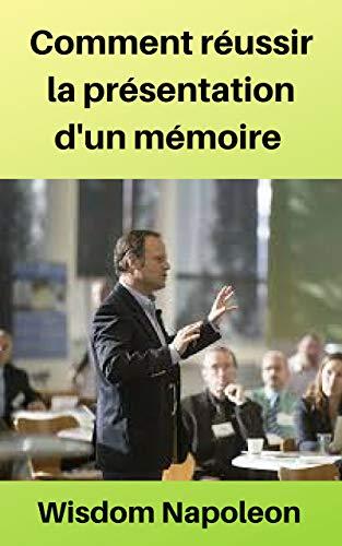 Couverture du livre Comment réussir la présentation d'un mémoire
