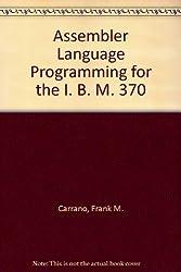 Assembler Language Programming for the I. B. M. 370