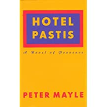Hotel Pastis: A Novel of Provence by Peter Mayle (1993-09-28)