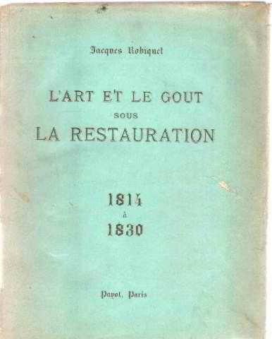 L'art et le gout sous la restauration 1814-1830