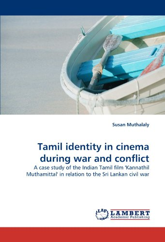 Tamil identity in cinema during war and conflict: A case study of...