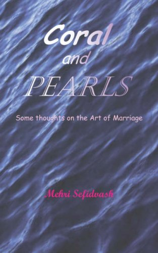 Coral and Pearls: Some Thoughts on the Art of Marriage por Sefidvash Mehri