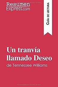 Un tranvía llamado Deseo de Tennessee Williams : Resumen y análisis completo par  Resumenexpress.Com