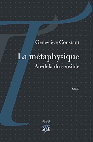 La métaphysique - Au-delà du sensible (ESSAI)