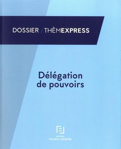 Délégation de pouvoirs par Francis Lefebvre