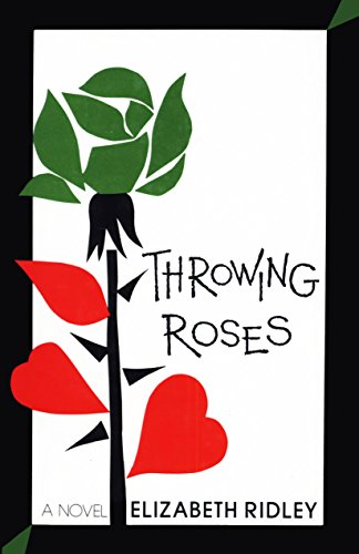 Throwing Roses A Novel