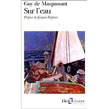 Sur l'eau by Guy de Maupassant (1993-01-13)