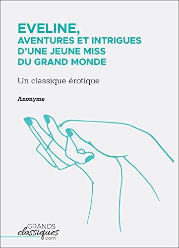 Eveline, aventures et intrigues d'une jeune miss du grand monde: Un classique érotique par Anonyme