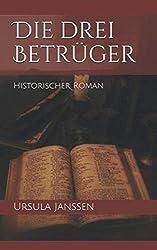 Die drei Betrüger: Historischer Roman
