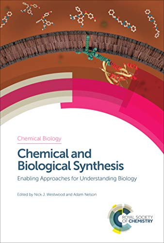 Chemical and Biological Synthesis: Enabling Approaches for Understanding Biology (Chemical Biology) (English Edition)