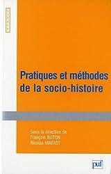 Pratiques et méthodes de la socio-histoire