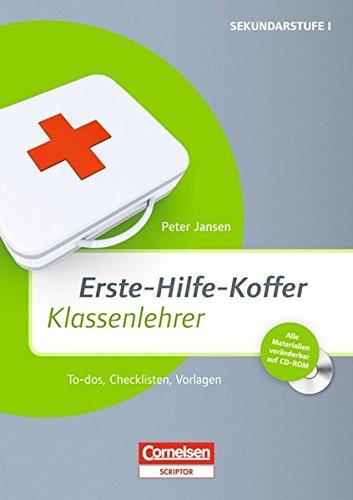 Erste-Hilfe-Koffer: Klassenlehrer: To-dos, Checklisten, Vorlagen. Buch mit Kopiervorlagen auf CD-ROM