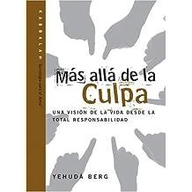 Mas alla de la Culpa: Beyond Blame, Spanish-Language Edition (Technology for the Soul) (Spanish Edition) by Yehuda Berg (2007-12-28)