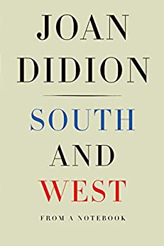 South and West: From a Notebook di [Didion, Joan]